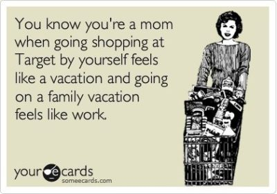 you_know_youre_a_mom_target_vacation